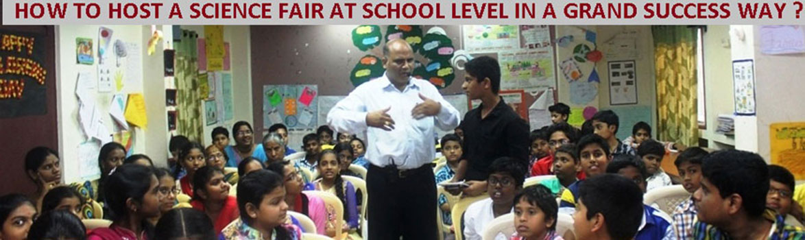My scientific support to schools, for hosting science fairs in a grand way